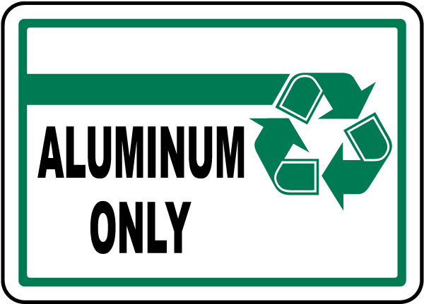Aluminum Only Sign