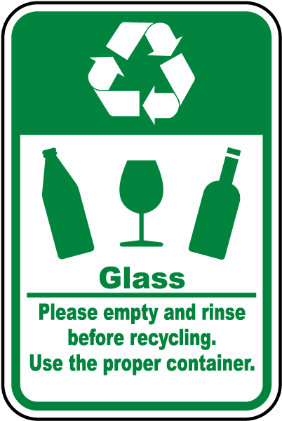 Glass Please empty and rinse before recycling Use the proper container Sign
