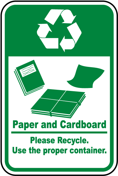 Paper and Cardboard Please Recycle Use the proper container Sign