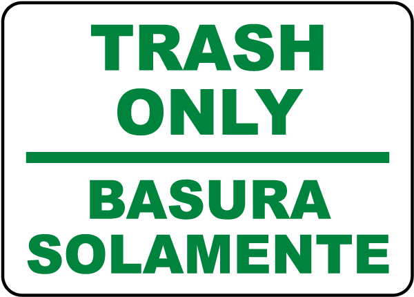 Bilingual Trash Only Sign