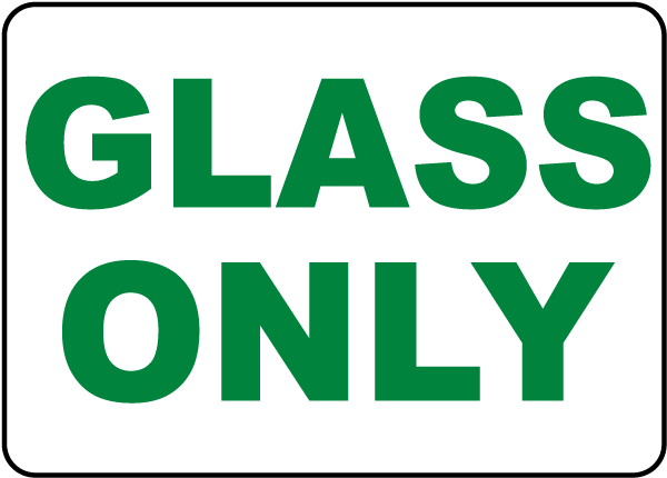 Glass Only Sign