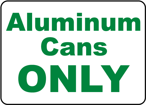 Aluminum Cans Only Signs