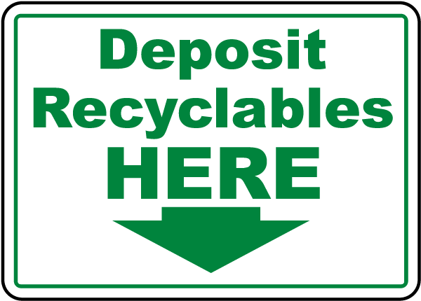 Deposit Recyclables Here Sign