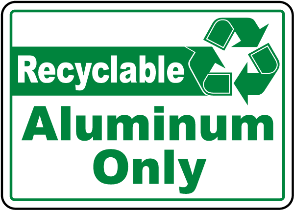 Recyclable Aluminum Only Sign