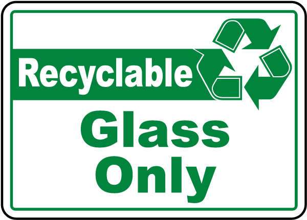 Recyclable Glass Only Sign