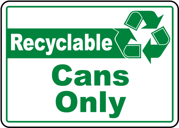 Recyclable Cans Only Sign