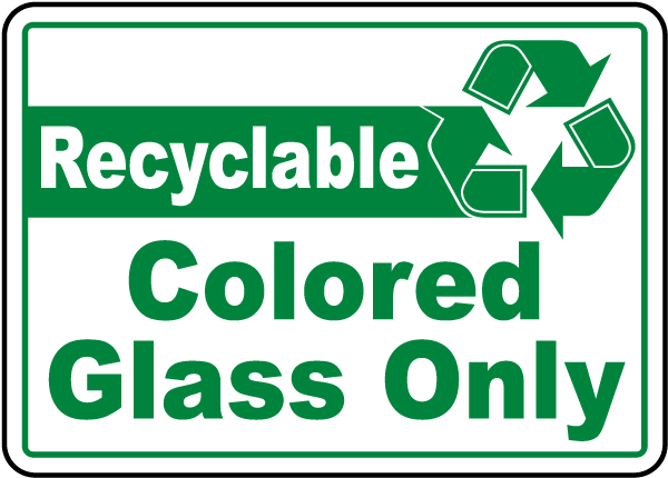 Recyclable Colored Glass Only Sign