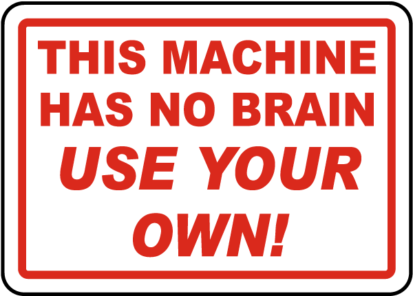 This Machine Has No Brain Label