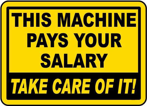 This Machine Pays Your Salary Take Care Of It Label