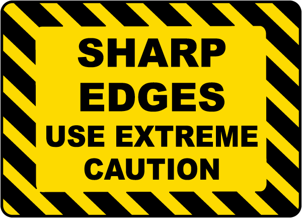 Sharp Edges Use Caution Label