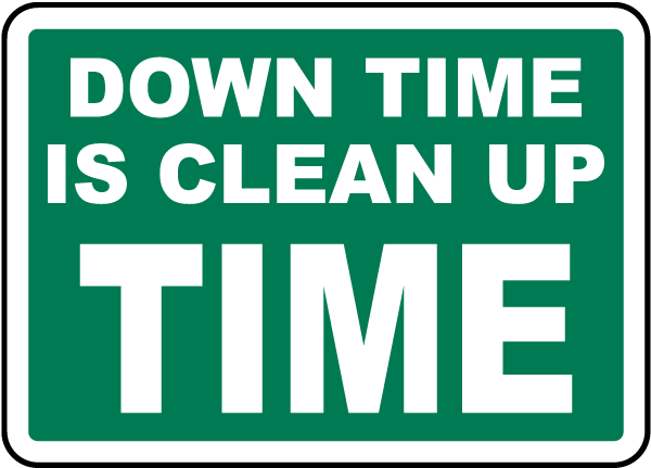 Down Time Is Clean Up Time Label