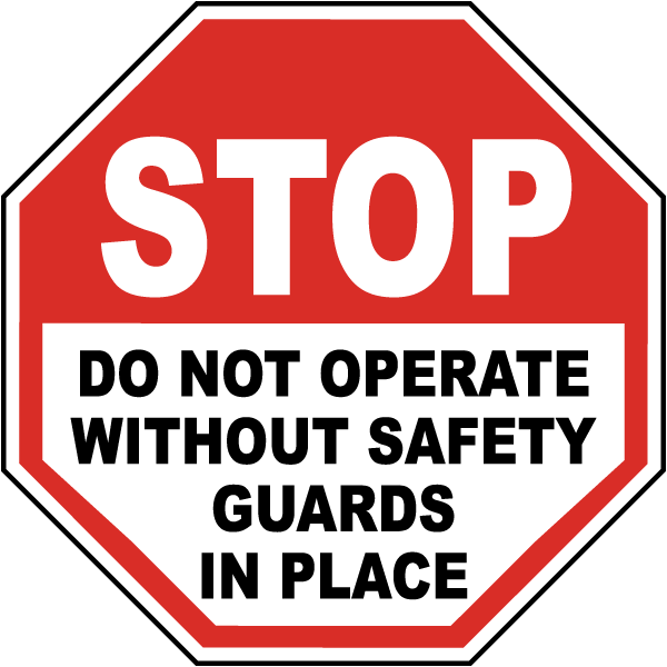 Stop Do Not Operate Without Safety Guards In Place Label