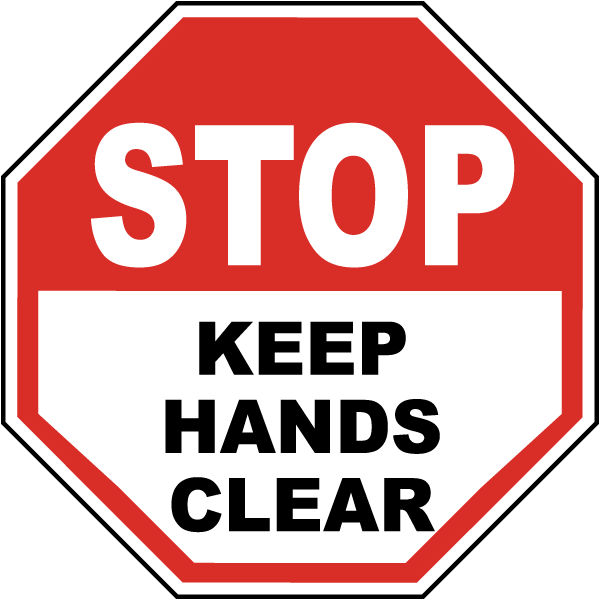 Stop Keep Hands Clear Label