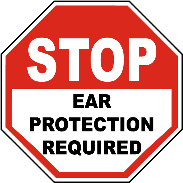 Stop Ear Protection Required Label