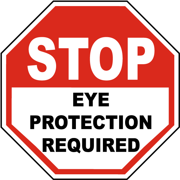Stop Eye Protection Required Label