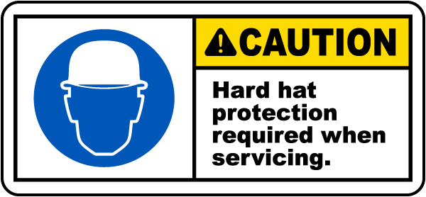 Caution Hard hat protection required when servicing label