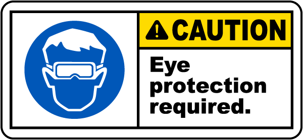 Caution Eye protection required label