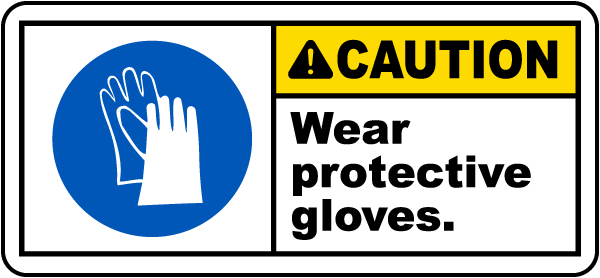Wear Protective Gloves Label