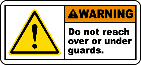 Do Not Reach Under Guards Label