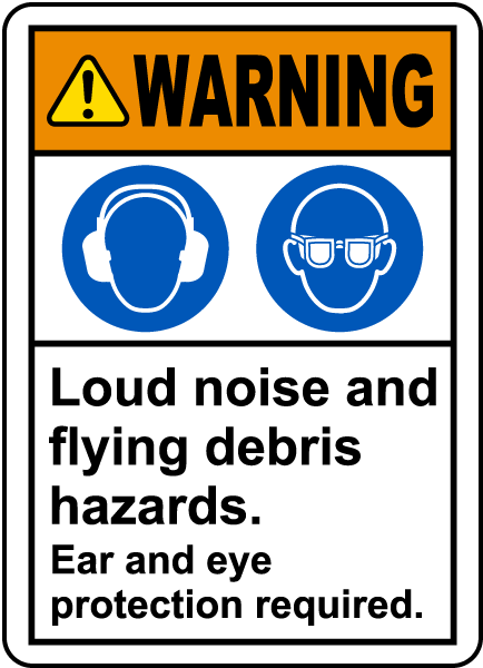 Ear and Eye Protection Required Label