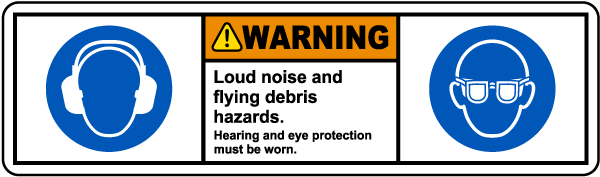 Hearing and Eye Protection Must Be Worn Label