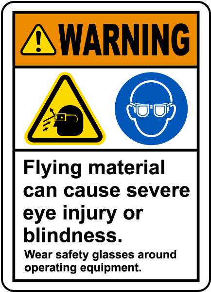 Warning Flying Material Can Cause Severe Eye Injury Or Blindness. Wear Safety Glasses Around Operating Equipment. Label