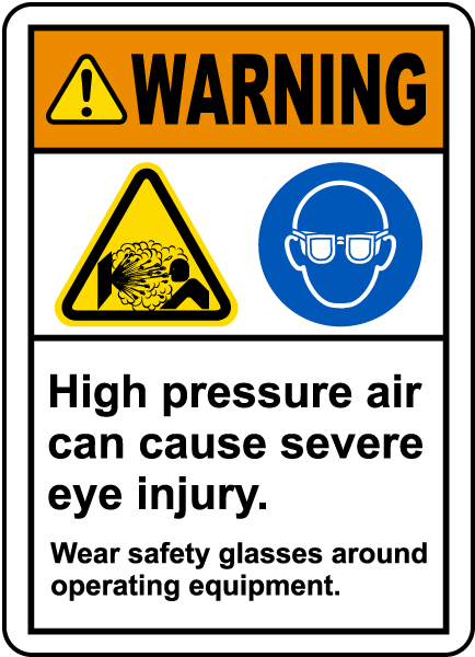 Warning High Pressure Air Can Cause Severe Eye Injury. Wear Safety Glasses Around Operating Equipment. Label