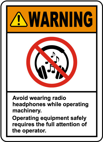 Warning Avoid Wearing Headphones Label