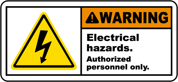 Warning Electrical hazards Authorized personnel only label