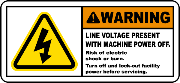 Warning Line Voltage Present With Machine Power Off Risk of electric shock or burn label