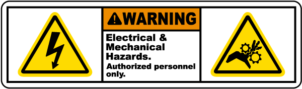 Warning Electrical Mechanical Hazards Authorized personnel only label