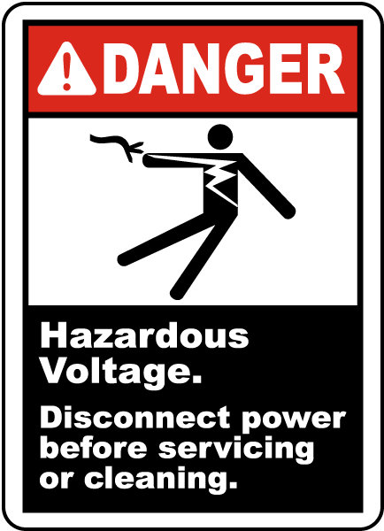 Danger Hazardous Voltage. Disconnect power before servicing or cleaning label