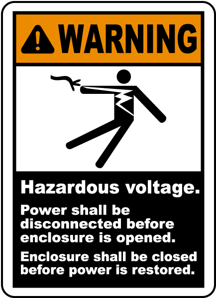 Warning Hazardous voltage Power shall be disconnected before enclosure is opened label
