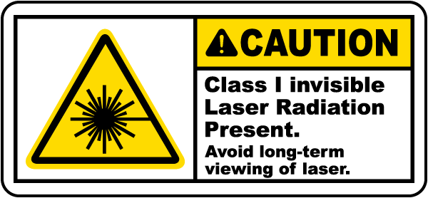 Caution Class I Invisible Laser Radiation Present. Avoid long-term viewing of laser label