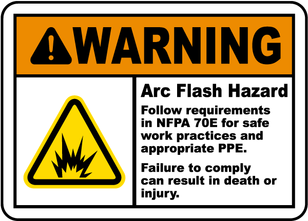 Arc flash label-Warning Arc Flash Hazard Follow requirements in NFPA 70E for safe work practices and appropriate PPE.