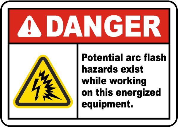 Danger Potential Arc Flash Hazards Label