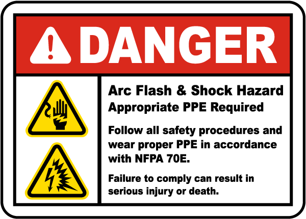 Arc flash label-Danger Arc Flash & Shock Hazard Appropriate PPE Required Follow all safety procedures and wear proper PPE in accordance with NFPA 70E.