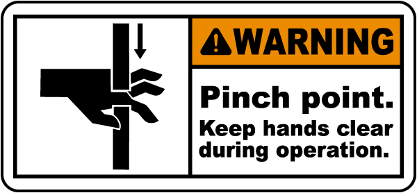 Pinch Point Keep Hands Clear Label