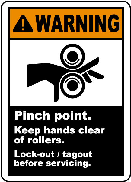 Warning Pinch point Keep hands clear of rollers Lock-out tagout before servicing label
