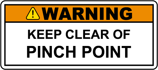 Keep Clear of Pinch Point Label