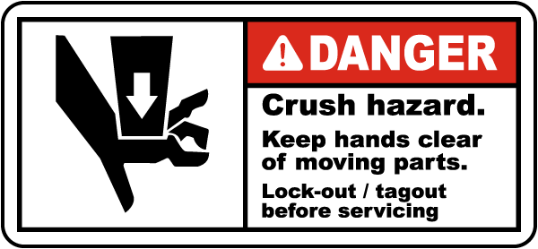 Danger Crush hazard Keep hands clear of moving parts Lock-out tagout before servicing label