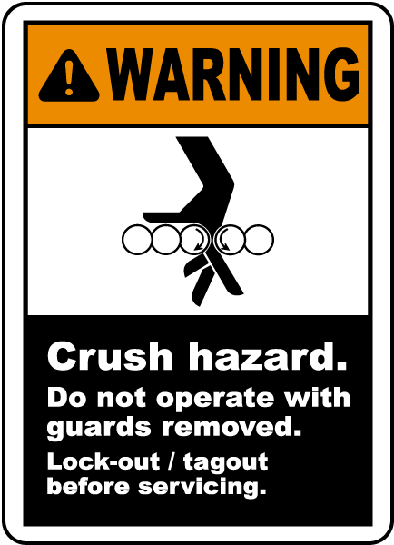Warning Crush hazard Do not operate with guards removed Lock-out tagout before servicing label