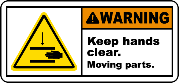 Keep Hands Clear Moving Parts Label