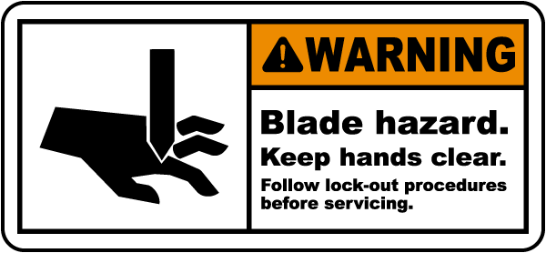 Warning Blade hazard. Keep hands clear. Follow lock-out procedures before servicing label