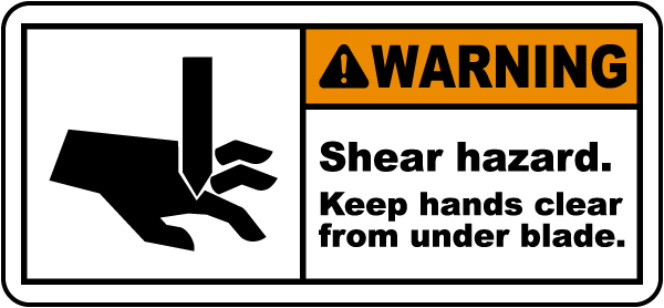 Warning Shear hazard. Keep hands clear from under blade label