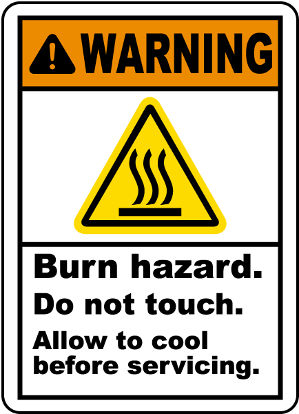 Warning Burn hazard. Do not touch. Allow to cool before servicing label