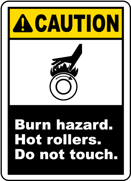 Caution Burn hazard. Hot rollers. Do not touch label