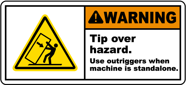Warning Tip over hazard. Use outriggers when machine is standalone label