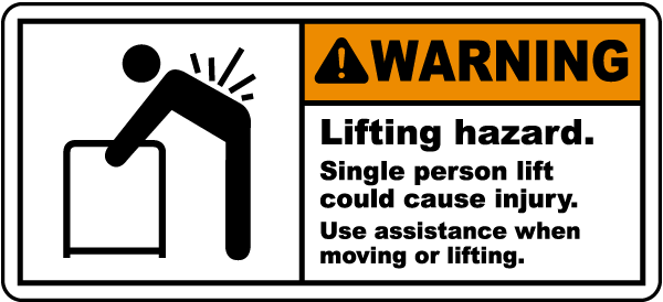 Warning Lifting hazard. Single person lift could cause injury. Use assistance when moving or lifting label