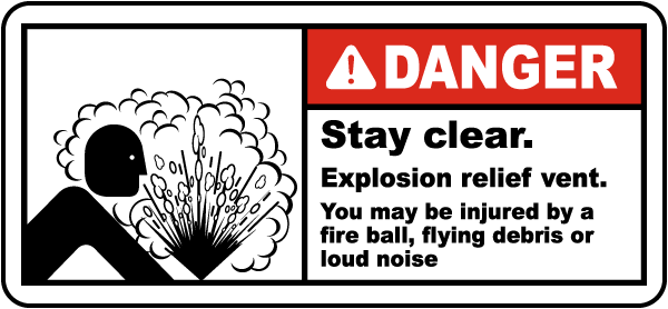 Danger Stay clear Explosion relief vent You may be injured by a fire ball flying debris or loud noise label